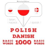 Polski - Duński: 1000 podstawowych słów