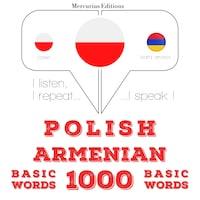 Polski - ormiański: 1000 podstawowych słów
