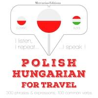 Polski - Węgierski: W przypadku podróży