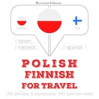 Polski - Fiński: W przypadku podróży