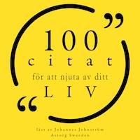 100 citat för att njuta av ditt liv