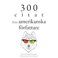 300 citat från amerikanska författare