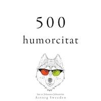 500 citat av humor