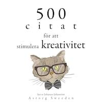 500 citat för att stimulera kreativitet