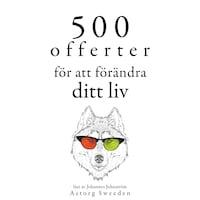 500 offerter för att förändra ditt liv
