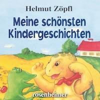 Meine schönsten Kindergeschichten