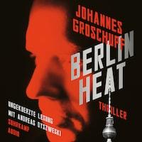 Berlin Heat (Ungekürzt)
