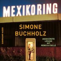Mexikoring (Ungekürzt)