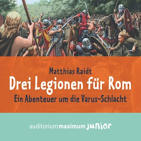 Drei Legionen für Rom
