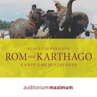 Rom und Karthago (Ungekürzt)
