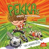 Pekkas geheime Aufzeichnungen. Die Wunderelf