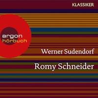 Romy Schneider - Ein Leben (Feature)