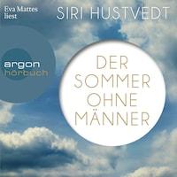 Der Sommer ohne Männer (Ungekürzte Lesung)