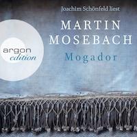 Mogador (Ungekürzte Lesung)