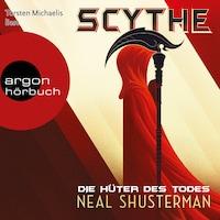 Scythe - Die Hüter des Todes (Autorisierte Lesefassung)