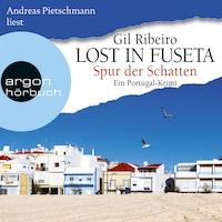 Lost in Fuseta - Lost in Fuseta - Spur der Schatten, Band 2 (Autorisierte Lesefassung)
