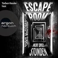 Escape Room - Nur drei Stunden (Autorisierte Lesefassung)