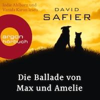 Die Ballade von Max und Amelie (Gekürzte Lesung)