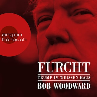 Furcht - Trump im weißen Haus (Ungekürzte Lesung)