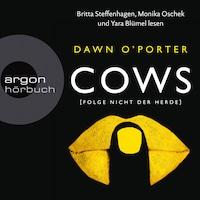 Cows - Folge nicht der Herde (Gekürzte Lesung)