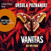 Vanitas - Rot wie Feuer - Die Vanitas-Reihe, Band 3 (Gekürzt)