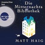Die Mitternachtsbibliothek (Gekürzte Lesung)