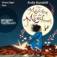 Das Mädchen, das den Mond trank (Gekürzte Lesung)