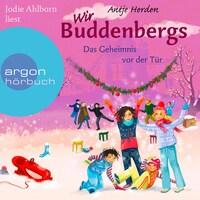Wir Buddenbergs - Das Geheimnis vor der Tür (Autorisierte Lesefassung)