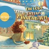 Ein Löwe unterm Tannenbaum (Ungekürzte Lesung)