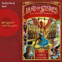 Das magische Land - Eine düstere Warnung, Band 3: Land of Stories (Ungekürzte Lesung)