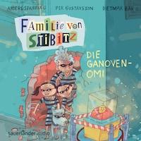 Die Ganoven-Omi - Familie von Stibitz, Band 2 (Ungekürzte Lesung)