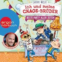 Beste Party aller Zeiten - Ich und meine Chaos-Brüder, Band 3 (Ungekürzte Lesung)