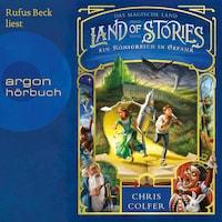 Ein Königreich in Gefahr - Land of Stories, Band 4 (ungekürzt)