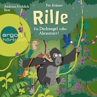 Rille - Ein Dschungel voller Abenteuer! - Rille, Band 2 (Ungekürzt)