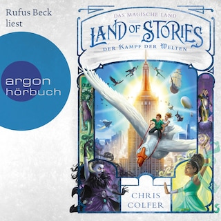 Der Kampf der Welten - Land of Stories, Band 6 (Ungekürzt)