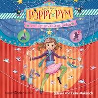 Poppy Pym und der gestohlene Rubin (Autorisierte Lesefassung mit Musik)