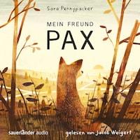 Mein Freund Pax (Autorisierte Lesefassung mit Musik)