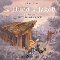 Ein Hund für Jakob (Ungekürzte Lesung)