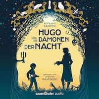 Hugo und die Dämonen der Nacht (Ungekürzte Lesung)