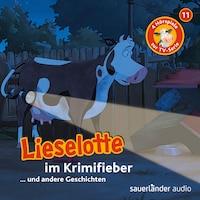 Lieselotte Filmhörspiele, Folge 11: Lieselotte im Krimifieber (Vier Hörspiele)