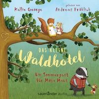Das kleine Waldhotel - Ein Sommergast für Mona Maus (Ungekürzte Lesung mit Musik)