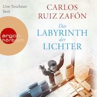 Das Labyrinth der Lichter (Ungekürzte Lesung)