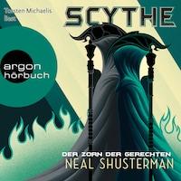 Der Zorn der Gerechten, Scythe - Scythe, Band 2 (Ungekürzte Lesung)