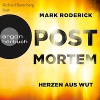 Herzen aus Wut - Post Mortem, Band 5 (Ungekürzte Lesung)
