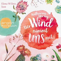 Der Wind nimmt uns mit (Ungekürzte Lesung)