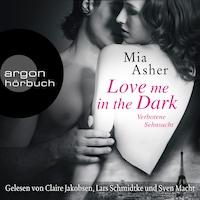Love Me in the Dark - Verbotene Sehnsucht (Ungekürzte Lesung)