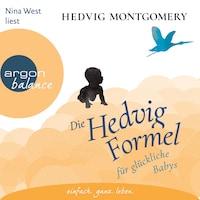 Die Hedvig-Formel für glückliche Babys (Ungekürzte Lesung)