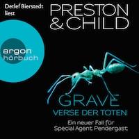 Grave - Verse der Toten - Ein neuer Fall für Special Agent Pendergast, Band 18 (Ungekürzte Lesung)