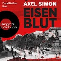 Eisenblut - Gabriel Landow, Band 1 (Ungekürzt)