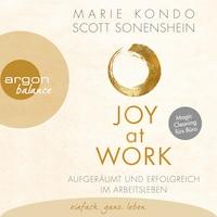 Joy at Work - Aufgeräumt und erfolgreich im Arbeitsleben (Ungekürzte Lesung)